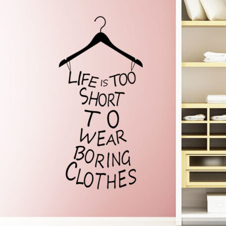 hot-wall-stickers-home-decor-life-is-too-short-to-wear-boring-clothes-wallpaper-decal-mural-jpg_640x640